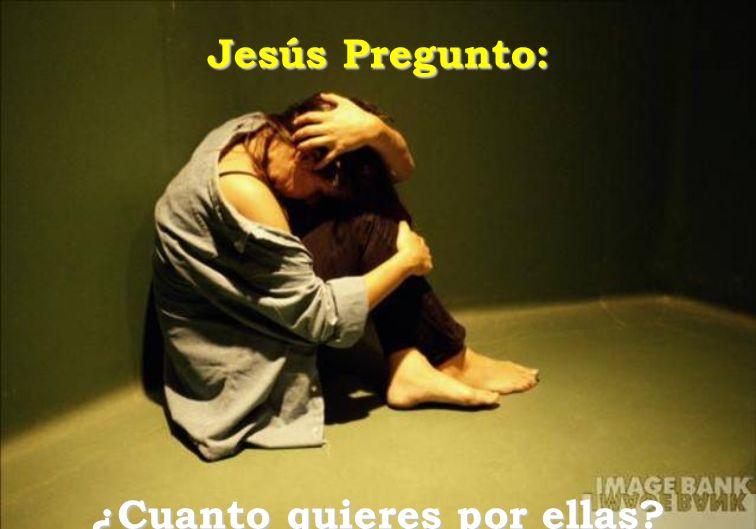 Jesús Pregunto: ¿Cuanto quieres por ellas?