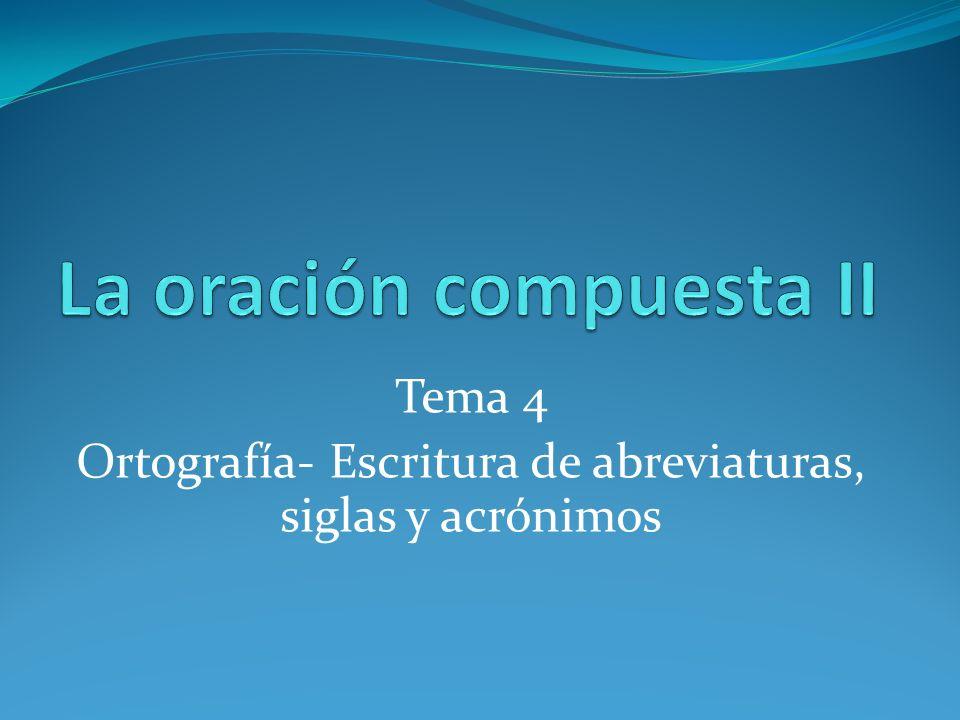 Tema 4 Ortografía- Escritura de abreviaturas, siglas y acrónimos