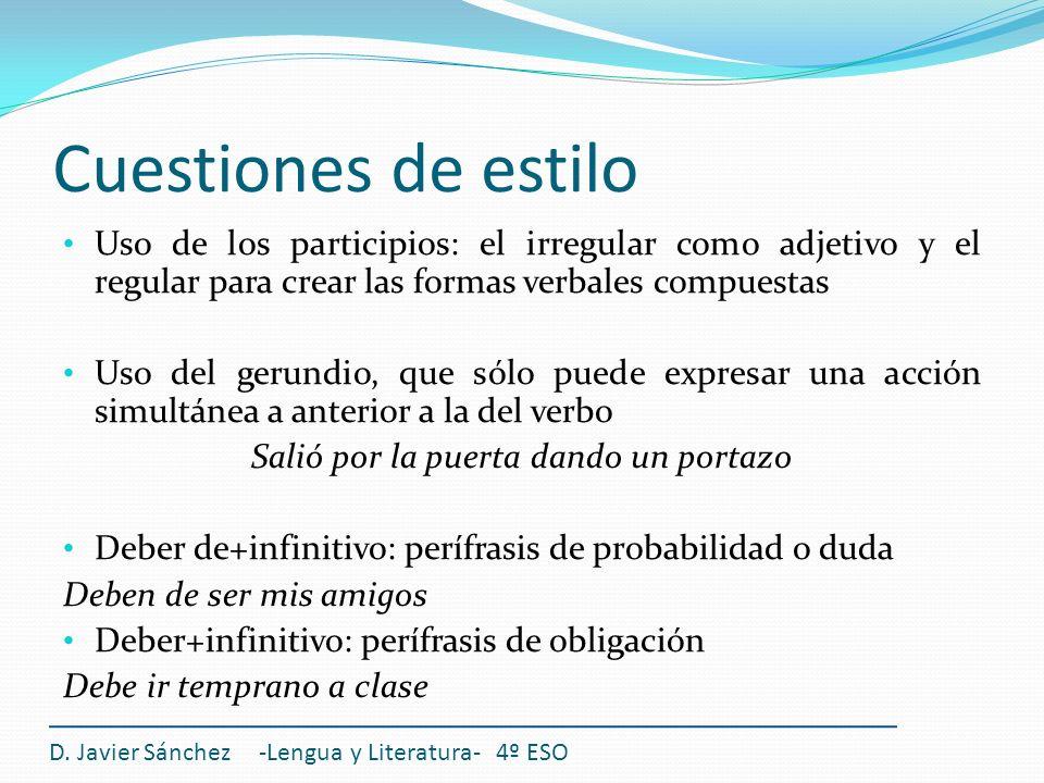 Cuestiones de estilo Uso de los participios: el irregular como adjetivo y el regular para crear las formas verbales compuestas Uso del gerundio, que s