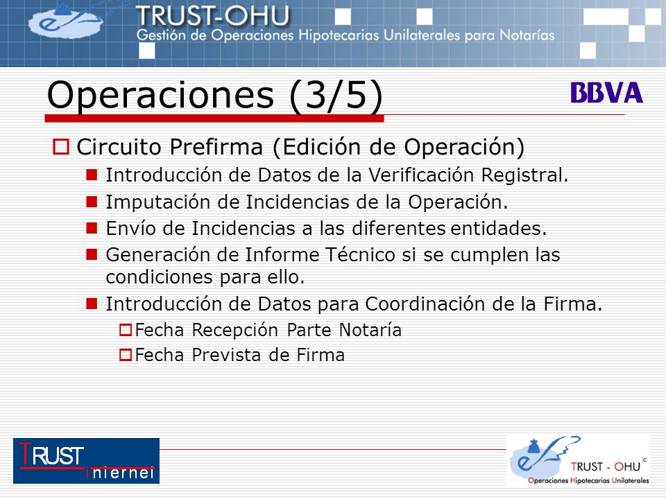 Operaciones (3/5) Circuito Prefirma (Edición de Operación) Introducción de Datos de la Verificación Registral. Imputación de Incidencias de la Operaci