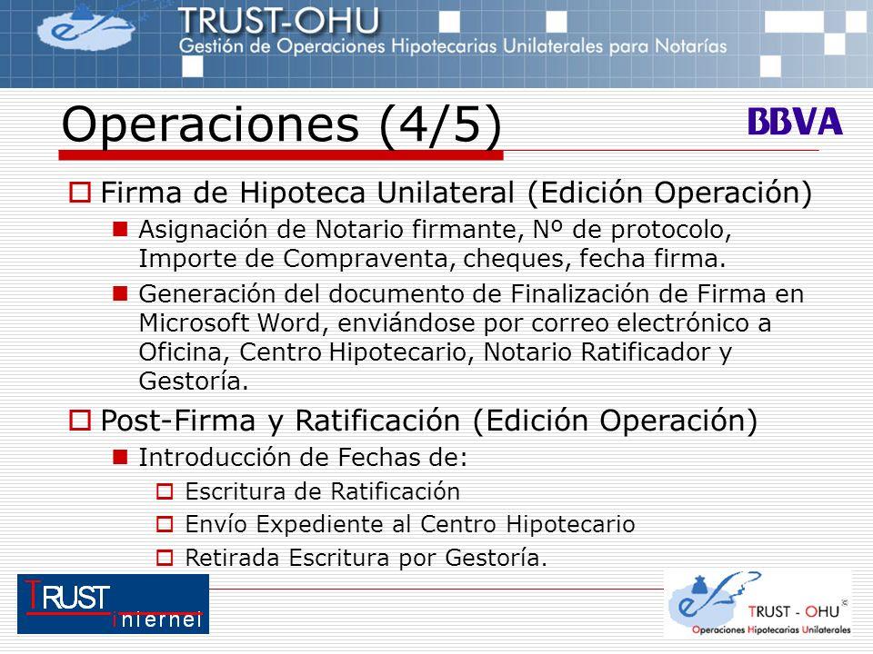 Operaciones (4/5) Firma de Hipoteca Unilateral (Edición Operación) Asignación de Notario firmante, Nº de protocolo, Importe de Compraventa, cheques, f