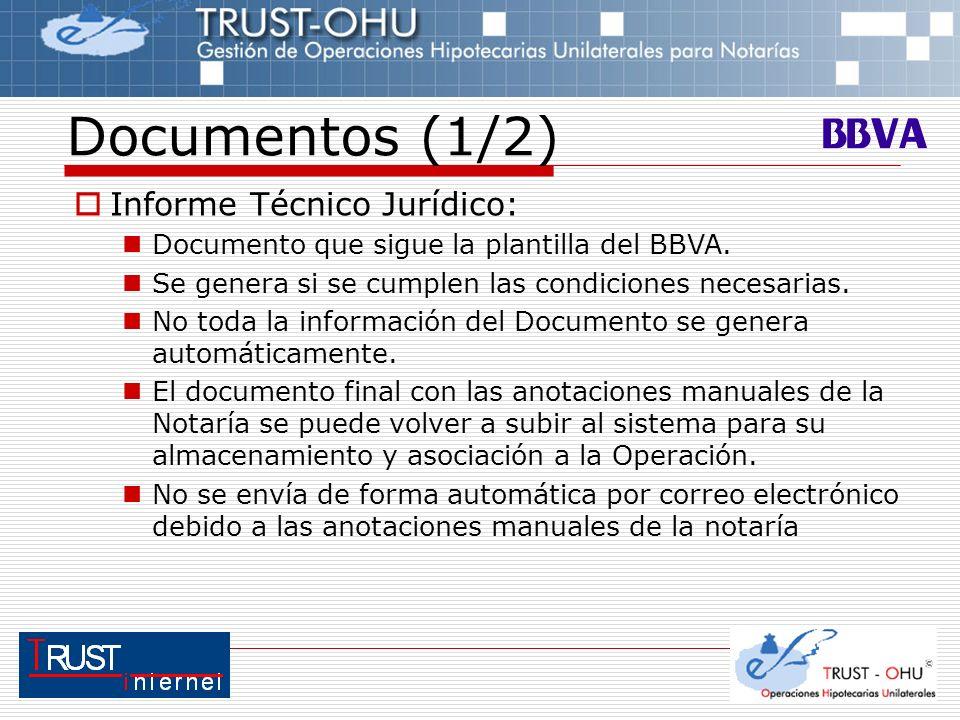 Documentos (1/2) Informe Técnico Jurídico: Documento que sigue la plantilla del BBVA. Se genera si se cumplen las condiciones necesarias. No toda la i
