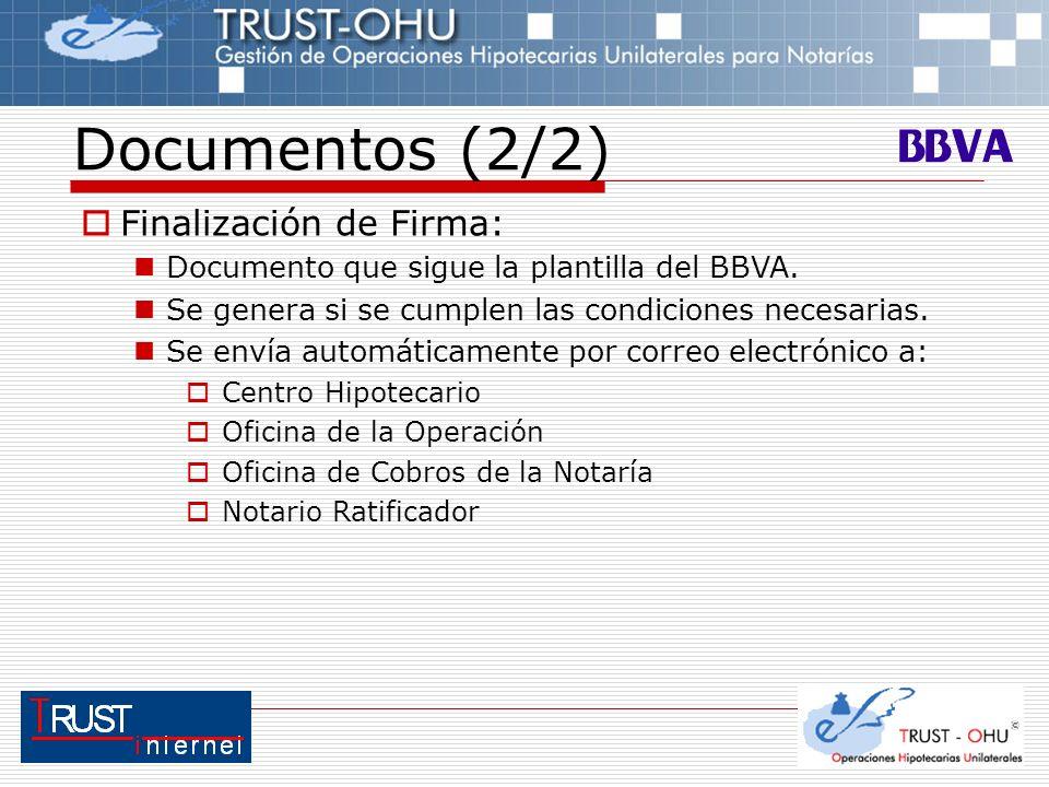 Documentos (2/2) Finalización de Firma: Documento que sigue la plantilla del BBVA. Se genera si se cumplen las condiciones necesarias. Se envía automá
