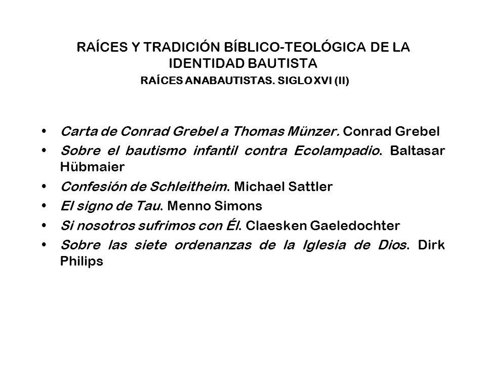 RAÍCES Y TRADICIÓN BÍBLICO-TEOLÓGICA DE LA IDENTIDAD BAUTISTA TRADICIÓN BÍBLICO-TEOLÓGICA OTROS ESCRITOS BAUTISTAS DE CARÁCTER DOCTRINAL SIGLO XIX.