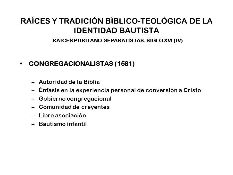 RAÍCES Y TRADICIÓN BÍBLICO-TEOLÓGICA DE LA IDENTIDAD BAUTISTA PRESENTE –Defensa de la ortodoxia bautista Rigidez litúrgica Asamblearismo vs.
