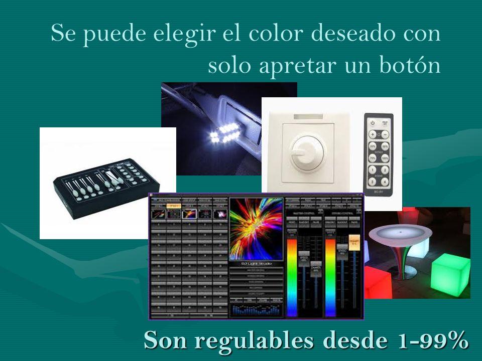 Son regulables desde 1-99% Se puede elegir el color deseado con solo apretar un botón