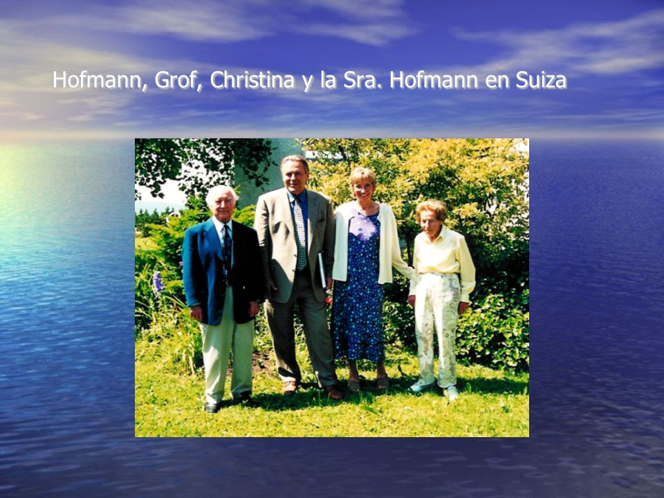 Hofmann, Grof, Christina y la Sra. Hofmann en Suiza Hofmann, Grof, Christina y la Sra. Hofmann en Suiza