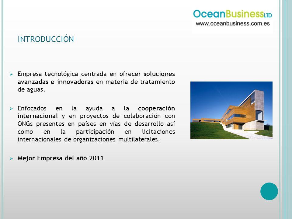 INTRODUCCIÓN Empresa tecnológica centrada en ofrecer soluciones avanzadas e innovadoras en materia de tratamiento de aguas.