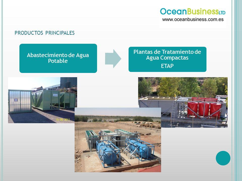 PRODUCTOS PRINCIPALES Abastecimiento de Agua Potable Plantas de Tratamiento de Agua Compactas ETAP