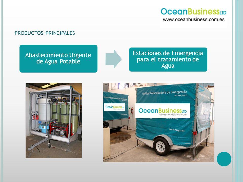 PRODUCTOS PRINCIPALES Abastecimiento Urgente de Agua Potable Estaciones de Emergencia para el tratamiento de Agua