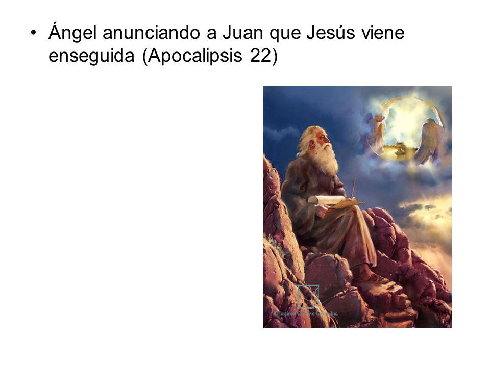 Ángel anunciando a Juan que Jesús viene enseguida (Apocalipsis 22)