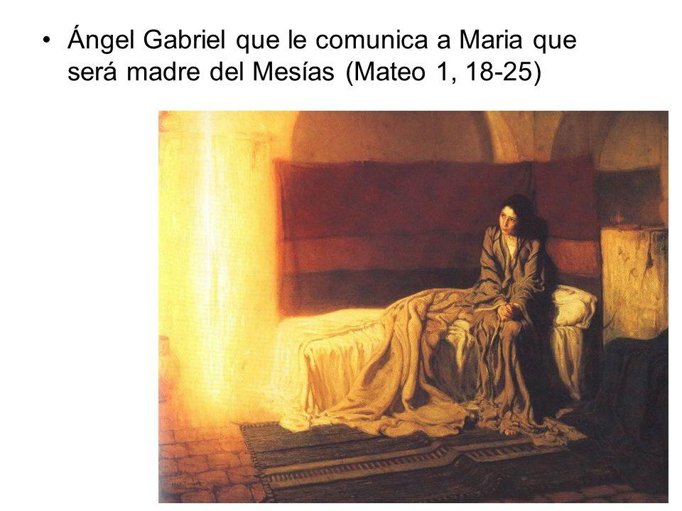 Ángel Gabriel que le comunica a Maria que será madre del Mesías (Mateo 1, 18-25)