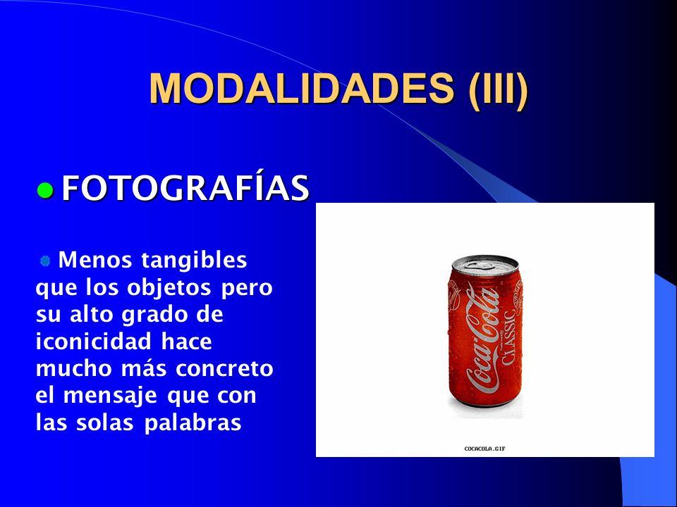 MODALIDADES (IV) SIGNOS SPC SIGNOS SPC (SISTEMA PICTOGRÁFICO DE COMUNICACIÓN) El número de signos es muy alto y se pueden escoger en función de criterios