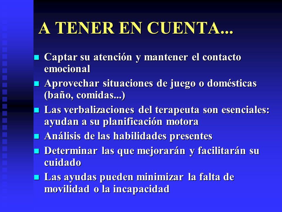 A TENER EN CUENTA... Captar su atención y mantener el contacto emocional Captar su atención y mantener el contacto emocional Aprovechar situaciones de