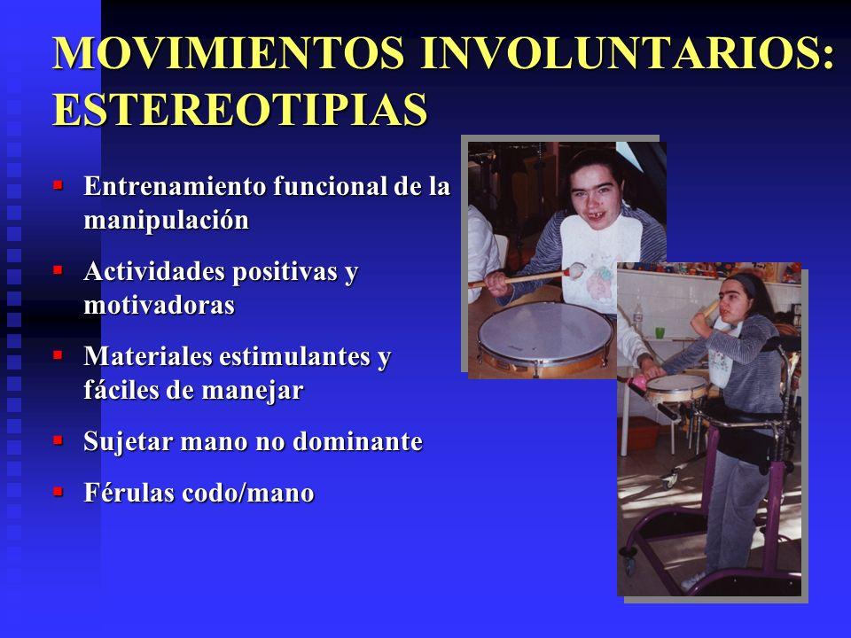 MOVIMIENTOS INVOLUNTARIOS: ESTEREOTIPIAS Entrenamiento funcional de la manipulación Entrenamiento funcional de la manipulación Actividades positivas y