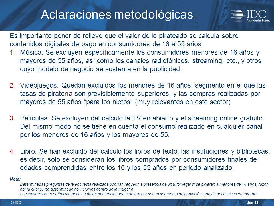 Jan-14 © IDC 5 Aclaraciones metodológicas Es importante poner de relieve que el valor de lo pirateado se calcula sobre contenidos digitales de pago en consumidores de 16 a 55 años: 1.