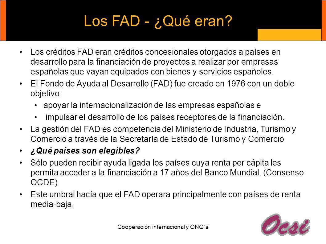 Los FAD - ¿Qué eran? Los créditos FAD eran créditos concesionales otorgados a países en desarrollo para la financiación de proyectos a realizar por em
