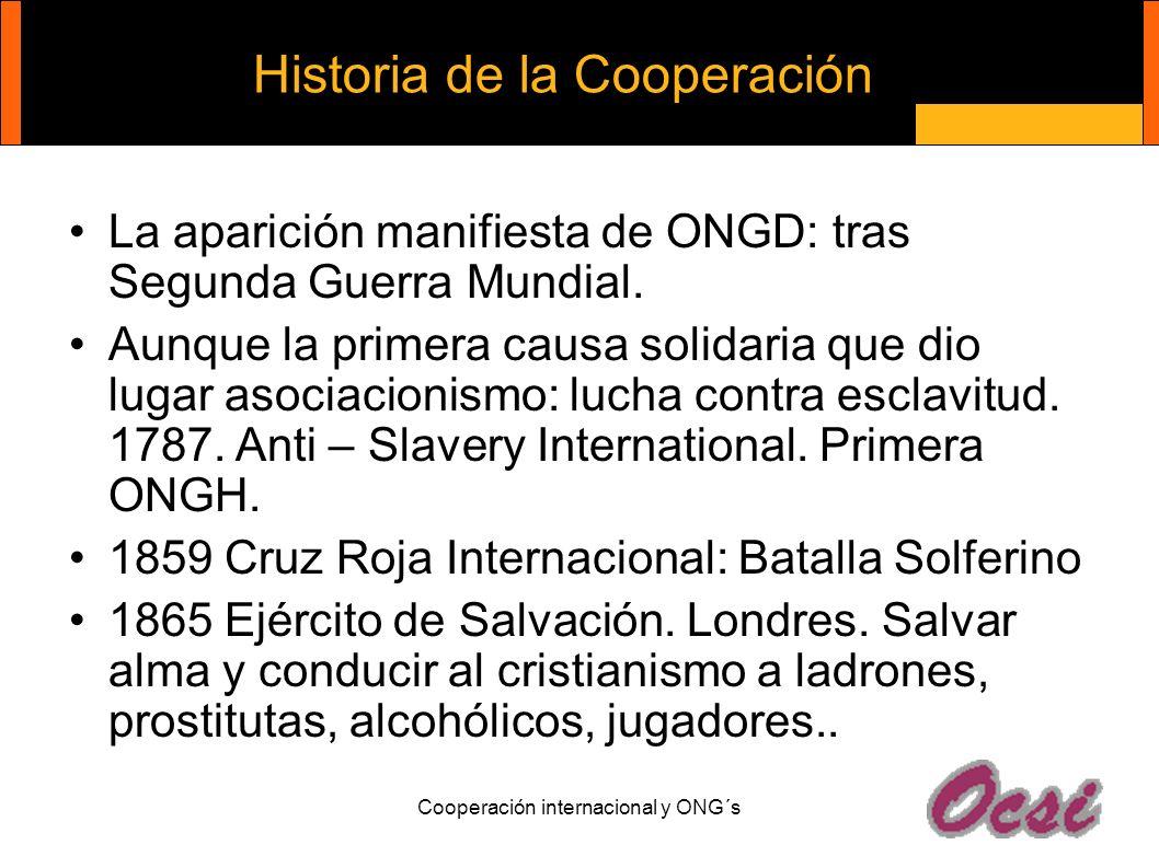 Historia de la Cooperación La aparición manifiesta de ONGD: tras Segunda Guerra Mundial. Aunque la primera causa solidaria que dio lugar asociacionism