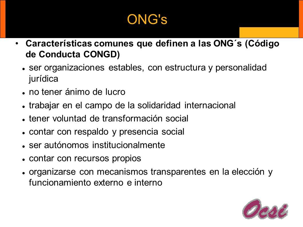 ONG's Características comunes que definen a las ONG´s (Código de Conducta CONGD) ser organizaciones estables, con estructura y personalidad jurídica n