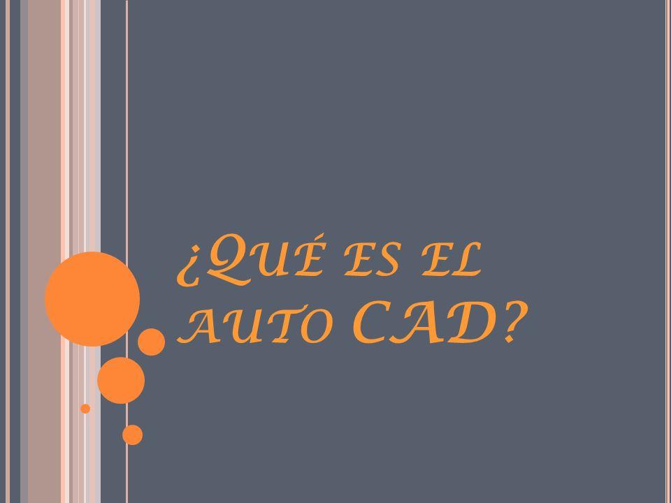 Í NDICE : ¿Qué es el auto CAD? ¿Para qué sirve? Características. Historia y cronología. Cómo se instala. Diferencias entre CAD/CAM/CAE. Cómo utilizarl