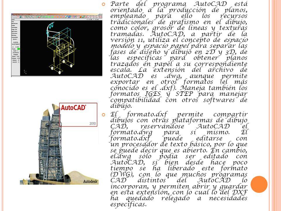 Parte del programa AutoCAD está orientado a la producción de planos, empleando para ello los recursos tradicionales de grafismo en el dibujo, como color, grosor de líneas y texturas tramadas.