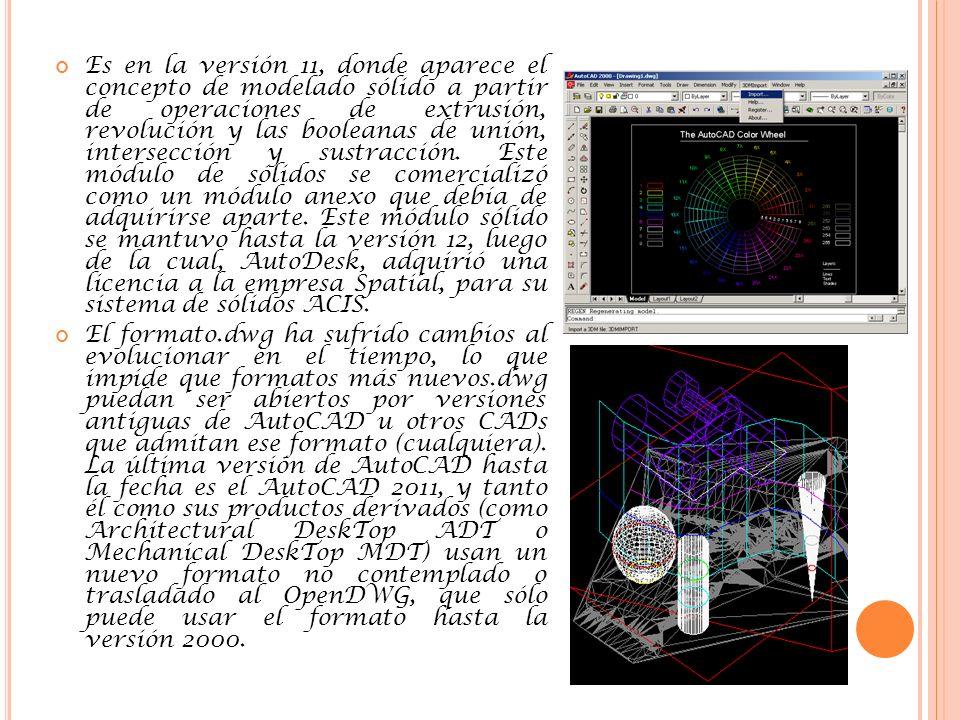 Es en la versión 11, donde aparece el concepto de modelado sólido a partir de operaciones de extrusión, revolución y las booleanas de unión, intersección y sustracción.