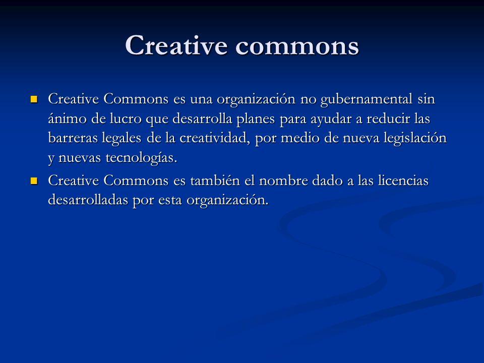 Creative commons Creative Commons es una organización no gubernamental sin ánimo de lucro que desarrolla planes para ayudar a reducir las barreras legales de la creatividad, por medio de nueva legislación y nuevas tecnologías.