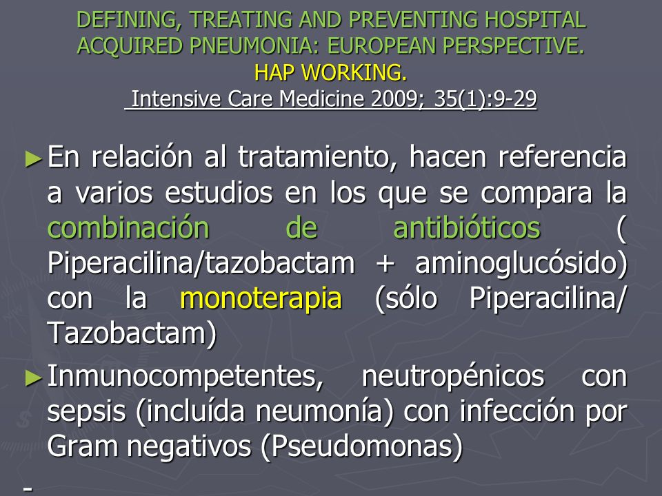 DEFINING, TREATING AND PREVENTING HOSPITAL ACQUIRED PNEUMONIA: EUROPEAN PERSPECTIVE.