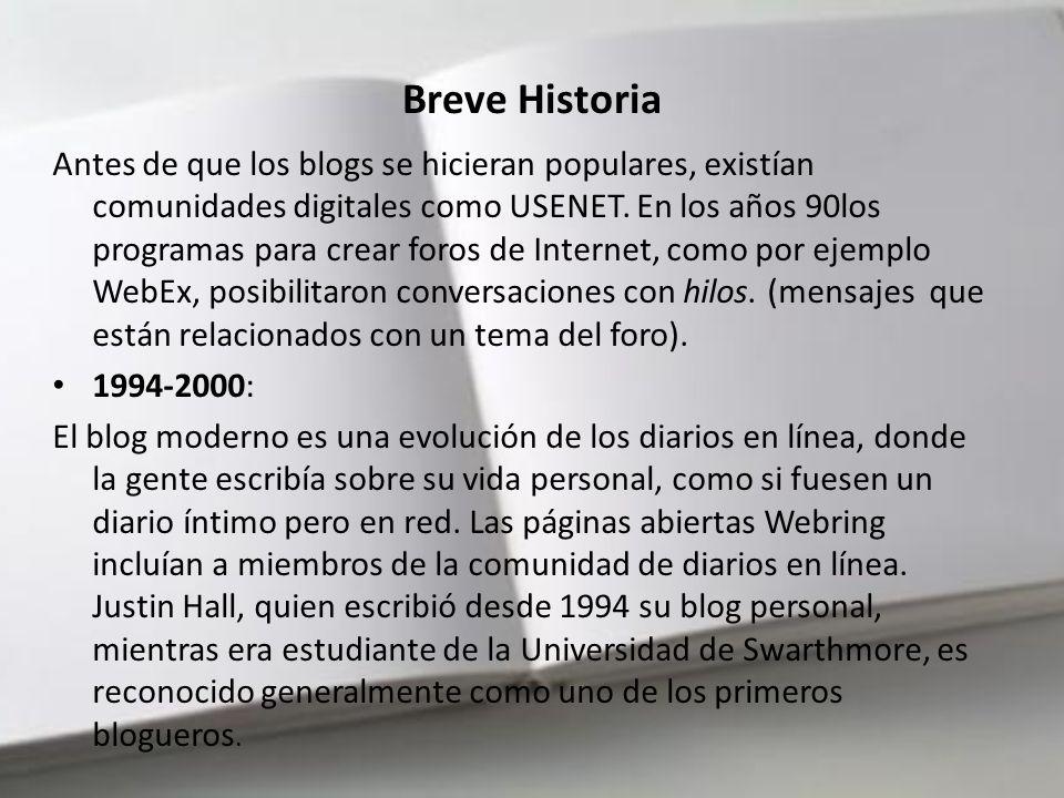 Breve Historia Antes de que los blogs se hicieran populares, existían comunidades digitales como USENET.