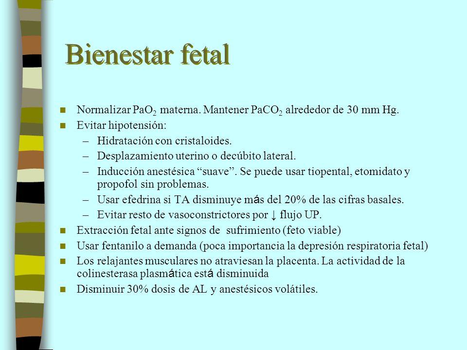 Bienestar fetal Normalizar PaO 2 materna. Mantener PaCO 2 alrededor de 30 mm Hg. Evitar hipotensión: –Hidratación con cristaloides. –Desplazamiento ut