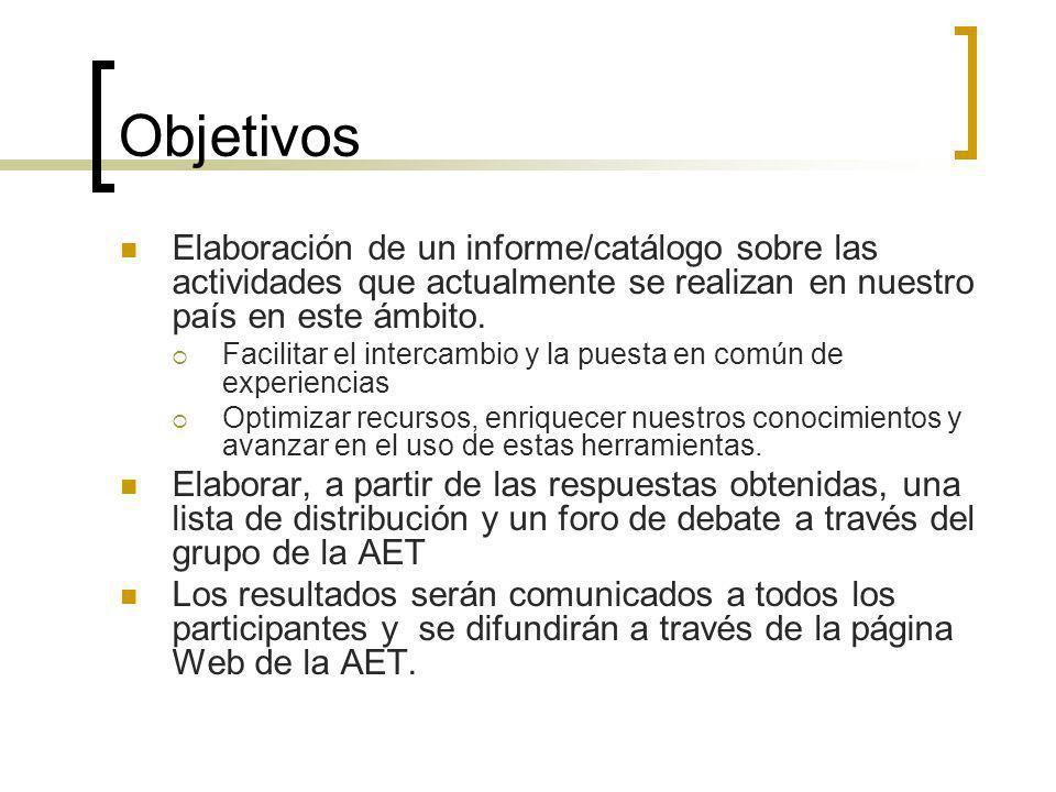 Objetivos Elaboración de un informe/catálogo sobre las actividades que actualmente se realizan en nuestro país en este ámbito.