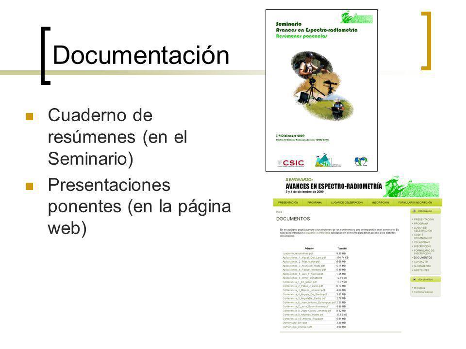 Documentación Cuaderno de resúmenes (en el Seminario) Presentaciones ponentes (en la página web)