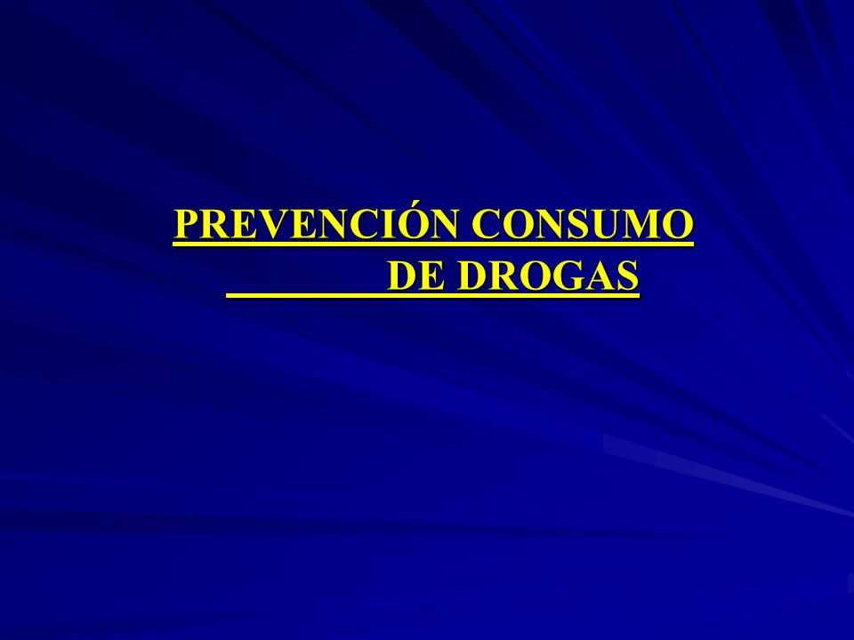 PREVENCIÓN CONSUMO DE DROGAS