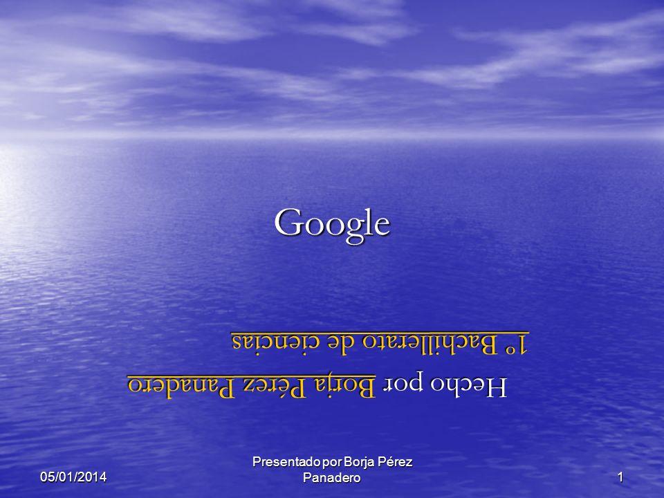 05/01/2014 Presentado por Borja Pérez Panadero11 Historia de Google VII Es entonces cuando el dormitorio de Larry Page se convierte en el nuevo hogar de Google, llevando todos los equipos informáticos junto a su cama.