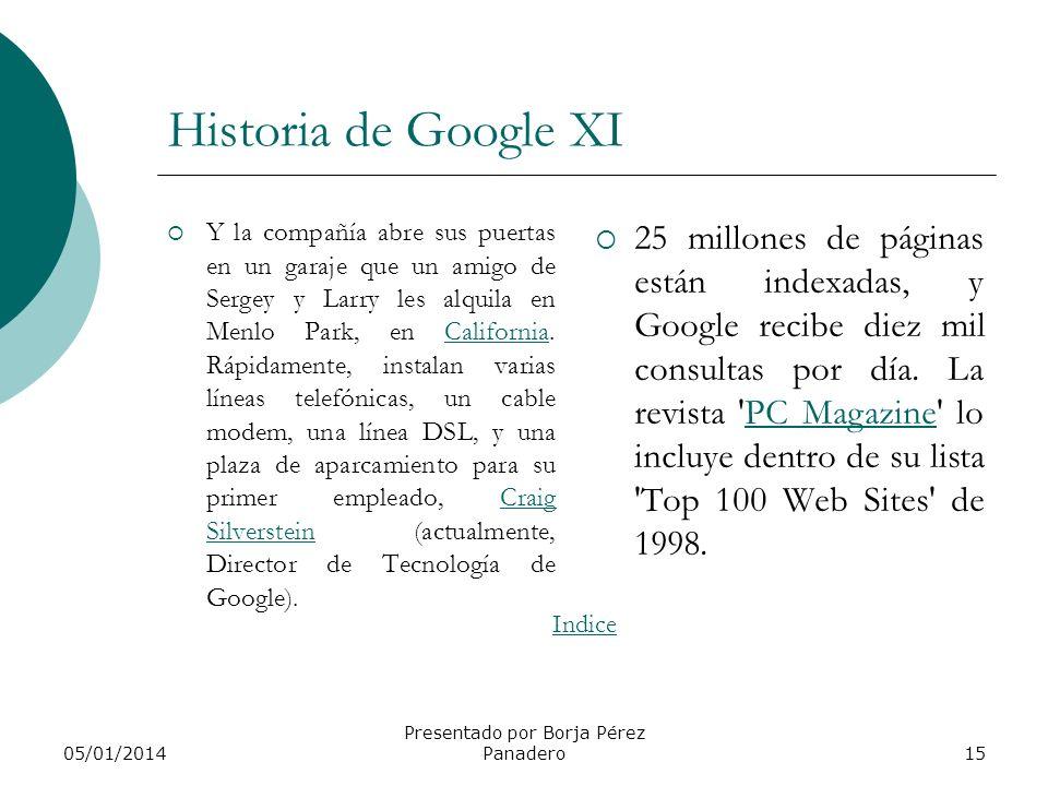 05/01/2014 Presentado por Borja Pérez Panadero14 Historia de Google X Sin embargo, 'Google Inc.' como tal, no existe, y para poder cobrar el cheque ti