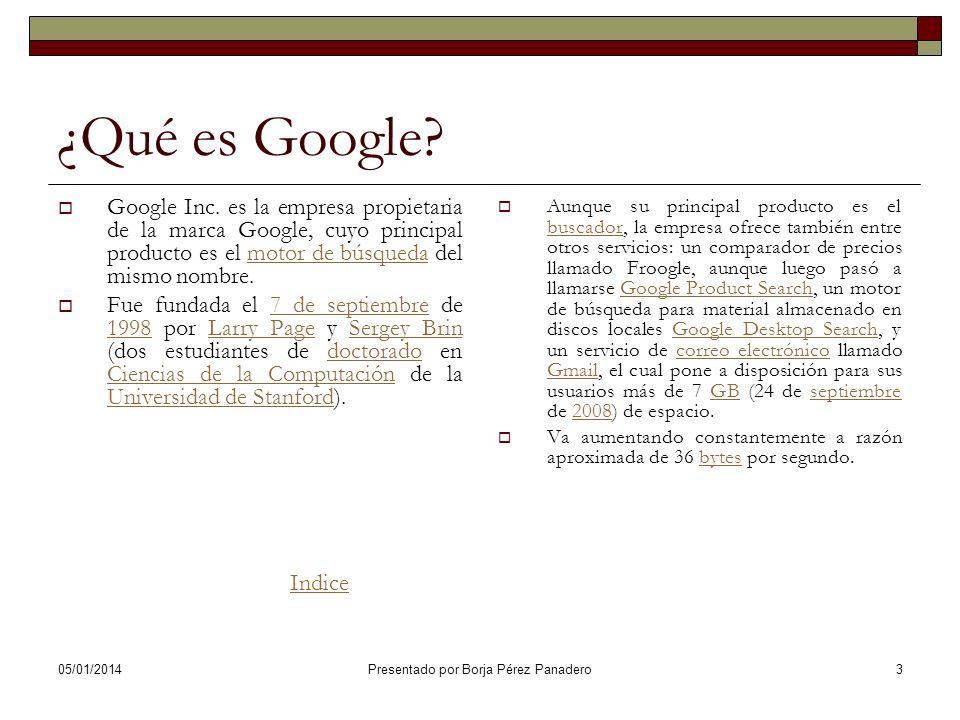 05/01/2014 Presentado por Borja Pérez Panadero33 Google Calendar Google Calendar, cuyo nombre código anterior era CL2, es una agenda y calendario electrónico desarrollado por Google.