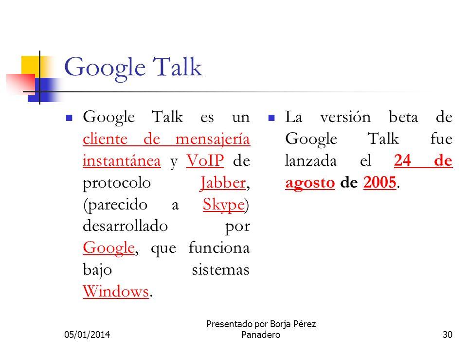 05/01/2014 Presentado por Borja Pérez Panadero29 Google Docs Google Docs y Hojas de cálculo, oficialmente Google Docs & Spreadsheets es un programa gr