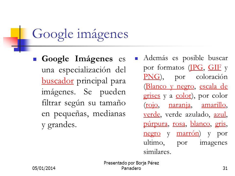 05/01/2014 Presentado por Borja Pérez Panadero30 Google Talk Google Talk es un cliente de mensajería instantánea y VoIP de protocolo Jabber, (parecido