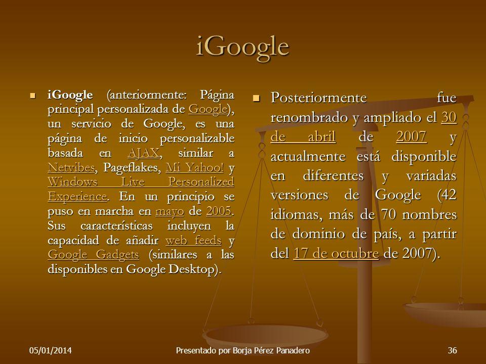 05/01/2014Presentado por Borja Pérez Panadero35 Demo de traductor de google Voy a una demo del traductor de google. Necesito dos voluntarias guapas de