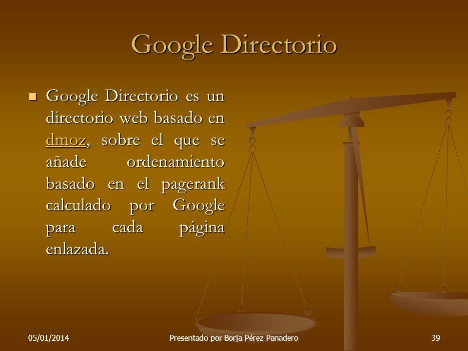 05/01/2014Presentado por Borja Pérez Panadero38 Google Gears Gears (anteriormente llamado Google Gears) es un software ofrecido por Google, el que per
