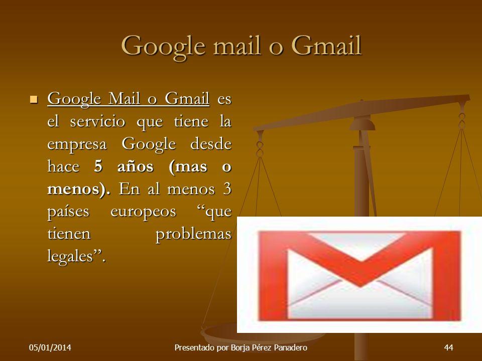 05/01/2014Presentado por Borja Pérez Panadero43 Manejo II Detrás de la sencillez de la interfaz principal de Google se encuentra un complejo intérpret