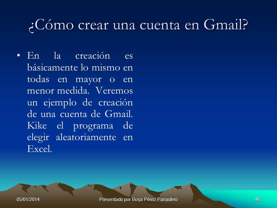 05/01/2014Presentado por Borja Pérez Panadero45 Demostración de Gmail Os voy a enseñar cosas básicas de Gmail (como se redacta, mirar el correo desde