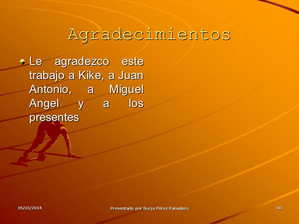 05/01/2014 Presentado por Borja Pérez Panadero 57 Dedicado II Este trabajo está dedicado a los representantes de 4º de la E.S.O del curso 2007/2008 po