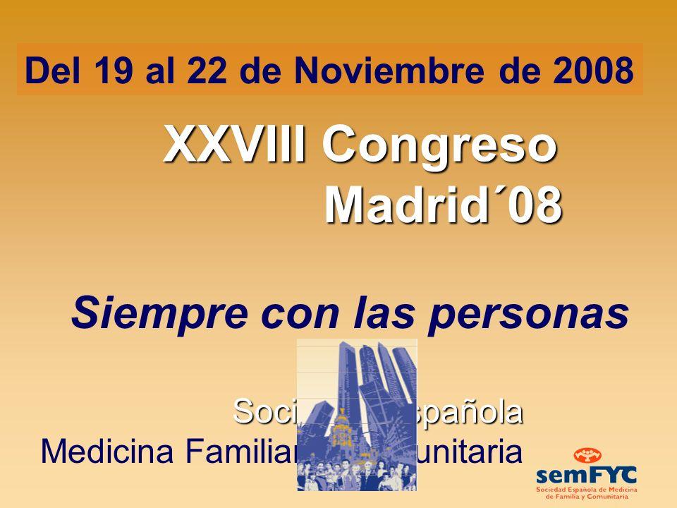 XXVIII Congreso Madrid´08 Siempre con las personas Del 19 al 22 de Noviembre de 2008 Página Web 1.Nuestra Página Web oficial: www.semfyc.es/madrid2008www.semfyc.es/madrid2008 (Click aquí) Y, no puedes dejar de visitar… Blog oficial 2.El Blog oficial del congreso: http://congresomadrid2008.blogspot.com http://congresomadrid2008.blogspot.com (Click aquí) Second Life I Congreso semFYC Second Life de Medicina de Familia y Comunitaria