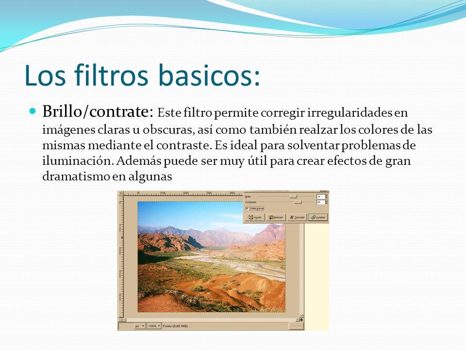 Los filtros basicos: Brillo/contrate: Este filtro permite corregir irregularidades en imágenes claras u obscuras, así como también realzar los colores