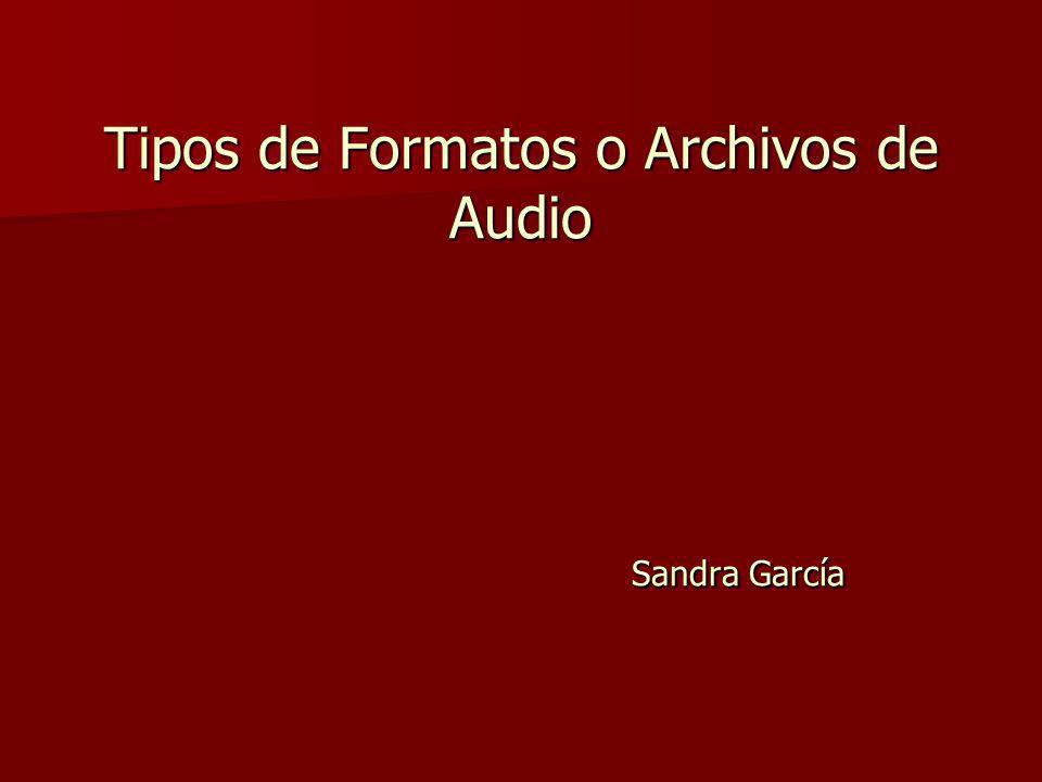 Estos son los principales archivos de audio que existen en la actualidad Estos son los principales archivos de audio que existen en la actualidad