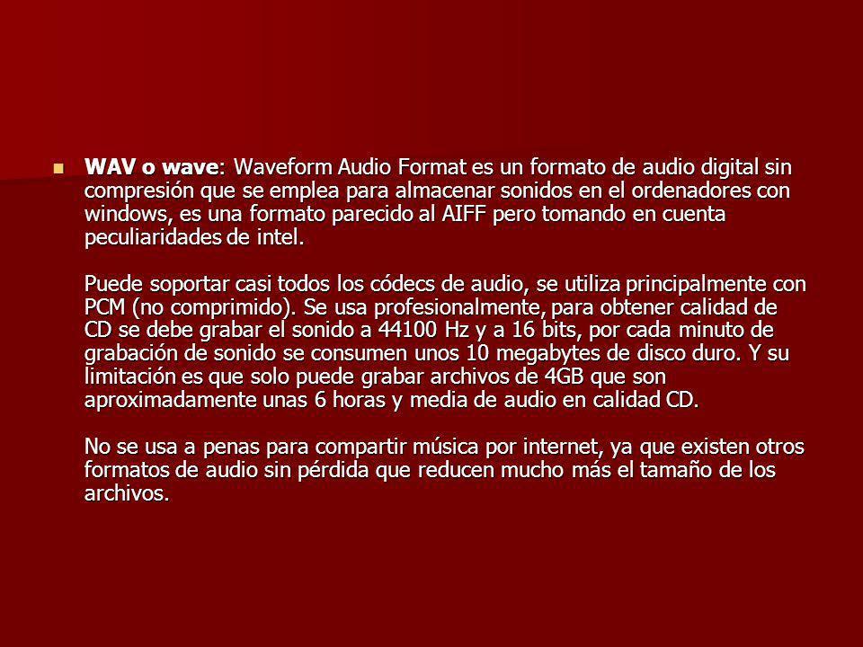 WAV o wave: Waveform Audio Format es un formato de audio digital sin compresión que se emplea para almacenar sonidos en el ordenadores con windows, es