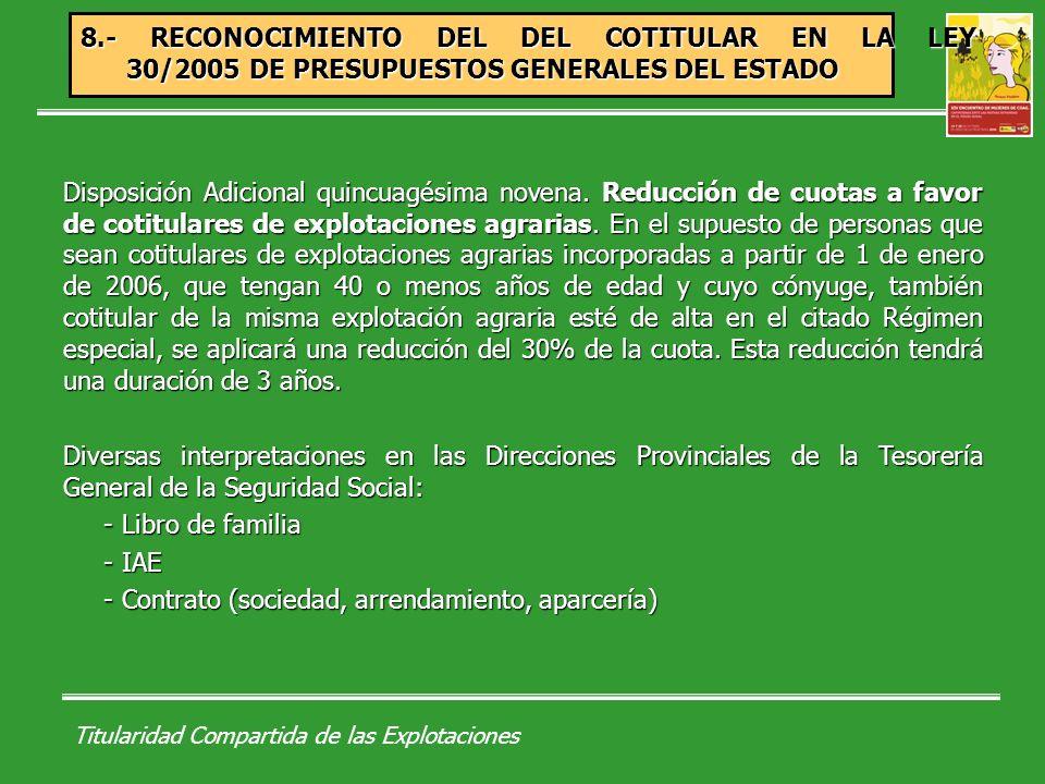 Titularidad Compartida de las Explotaciones 9.- ANTEPROYECTO DE LEY DE INTEGRACIÓN DEL REGIMEN ESPECIAL AGRARIO EN EL RETA Disposición Adicional Única y Disposición transitoria segunda.
