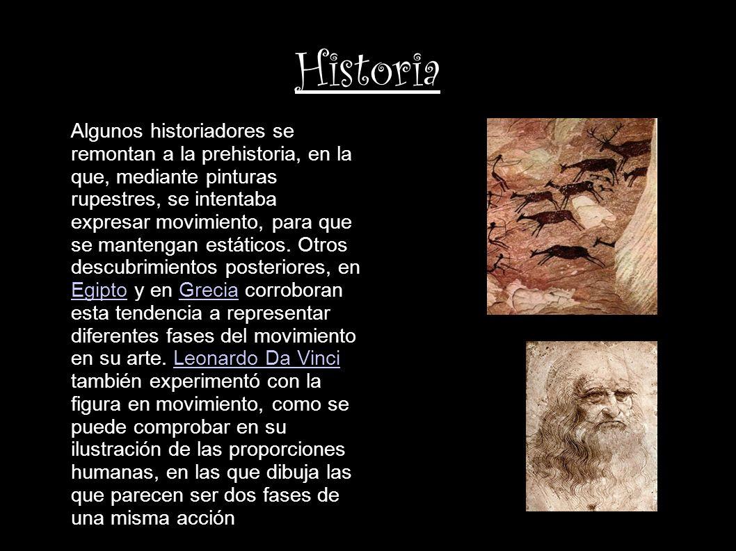 Historia Algunos historiadores se remontan a la prehistoria, en la que, mediante pinturas rupestres, se intentaba expresar movimiento, para que se man
