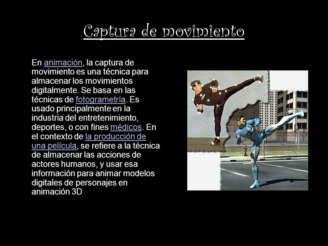Captura de movimiento En animación, la captura de movimiento es una técnica para almacenar los movimientos digitalmente. Se basa en las técnicas de fo